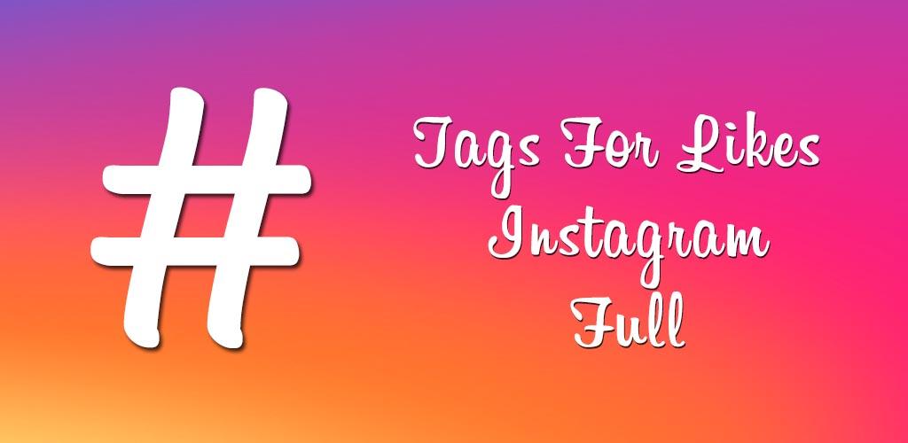 """""""Tags For Likes Instagram"""" su Play Store fai il pieno di like!"""